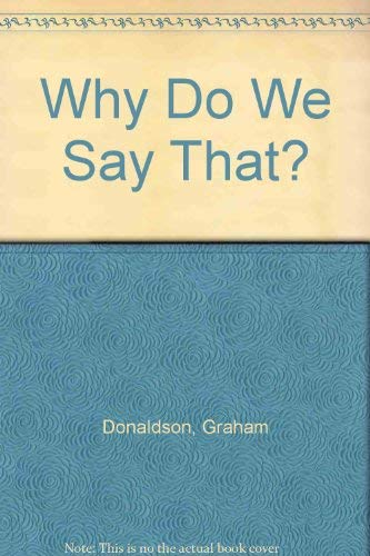 9780715389386: Why Do We Say That?