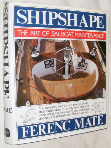 Shipshape: Art of Sailboat Maintenance (0715389483) by Ferenc Mate