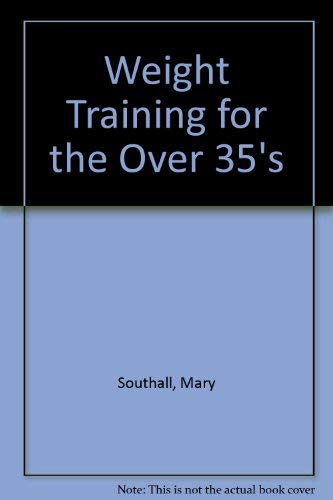 9780715389577: Weight Training for the over 35's