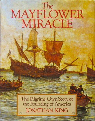 9780715390139: The Mayflower Miracle: The Pilgrims' Own Story of the Founding of America