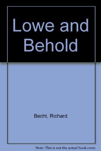 Lowe and Behold (9780715390368) by Richard Becht