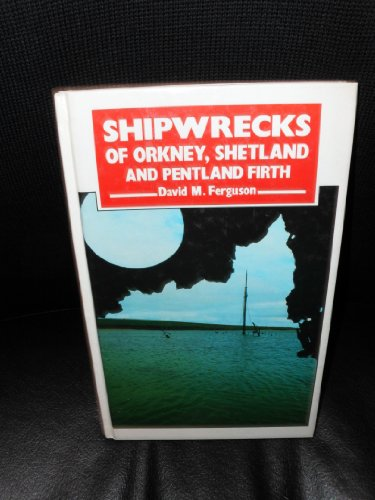 9780715390573: Shipwrecks of Orkney, Shetland and the Pentland Firth