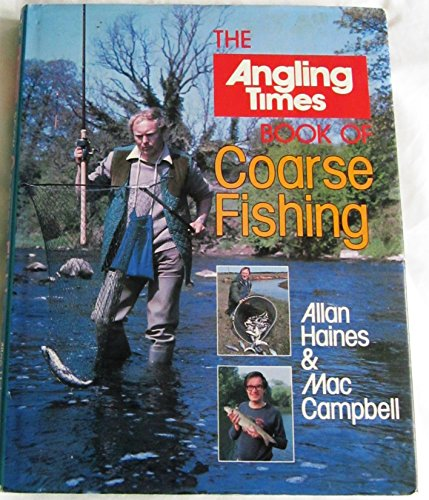 The Angling Times Book of Coarse Fishing: Allan Haines & Mac Campbell