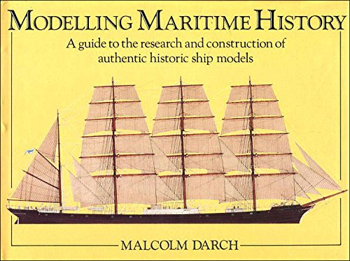 Modelling Maritime History: A Guide to the: Darch, Malcolm