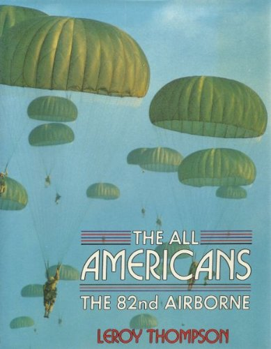 The All Americans: The 82nd Airborne (David & Charles Military Book)