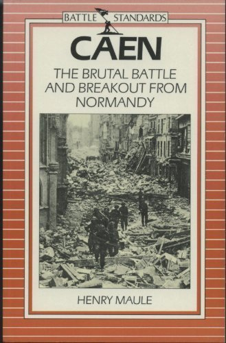 9780715392003: Caen: The Brutal Battle and Breakout from Normandy (Battle standards)