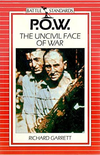 Pow: The Uncivil Face of War (Battle standards): Garrett, Richard