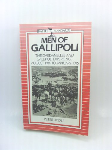 Men of Gallipoli (Battle standards) (9780715392065) by Peter Liddle