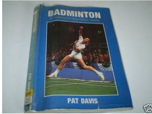 9780715392287: Badminton: Complete Practical Guide