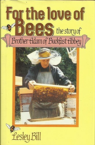 For the Love of Bees: Story of: Bill, Lesley