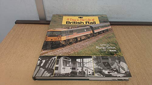 9780715393246: A Day in the Life of British Rail