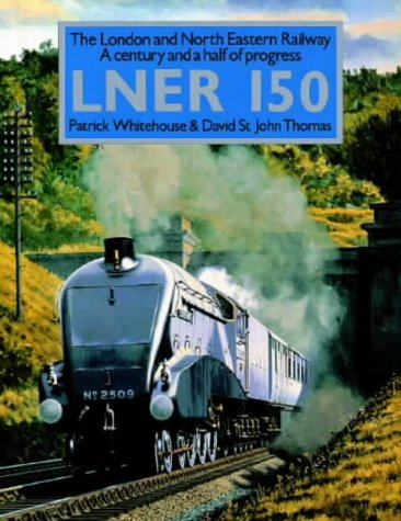 9780715393321: London and North Eastern Railway 150