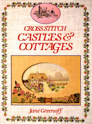 Cross Stitch Castles and Cottages. --- SIGNIERTE AUSGABE.
