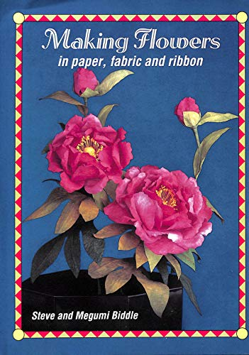9780715393499: Making Flowers: In Paper, Fabric and Ribbon