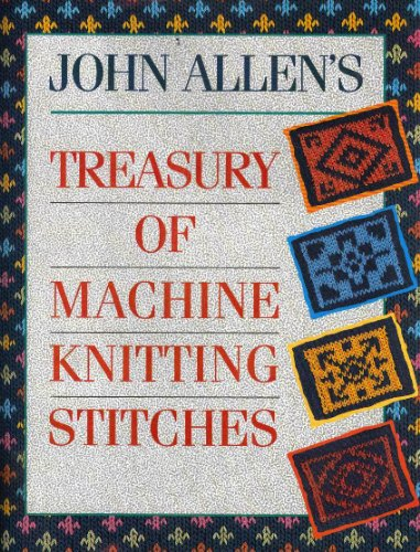 9780715393642: John Allen's Treasury of Machine Knitting Stitches
