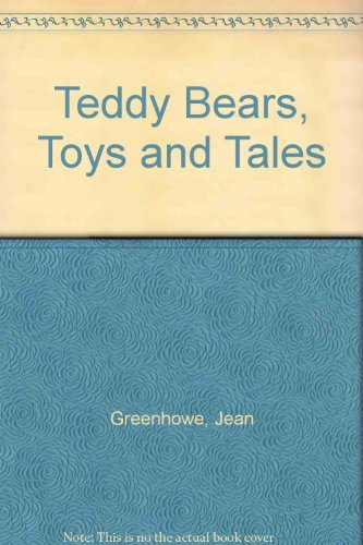 Teddy Bears, Toys and Tales: Greenhowe, Jean