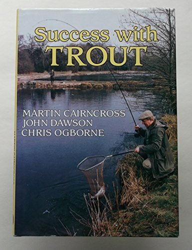 Success with Trout (9780715393697) by Ogborne, Chris; Dawson, John; Cairncross, Martin