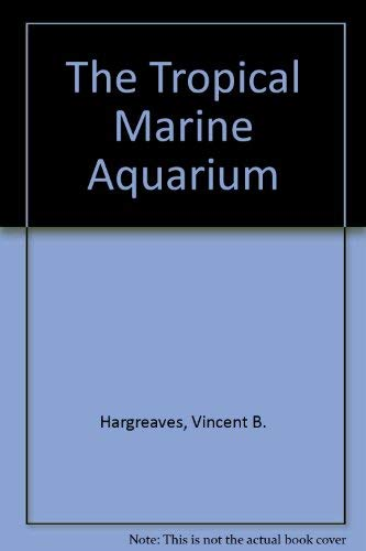 9780715393758: The Tropical Marine Aquarium