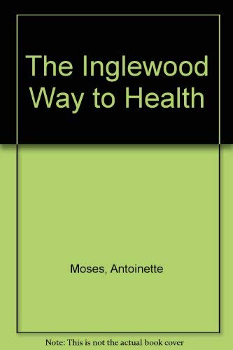 The Inglewood Way to Health: Moses, Antoinette