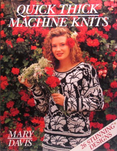 9780715394427: Quick Thick Machine Knits (A David & Charles craft book)