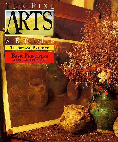 The Fine Arts Series Theory and Practice Basic Principles and Language of Fine Art
