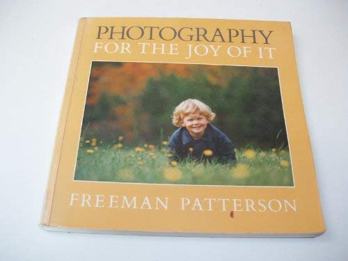 Photography for the Joy of It (0715394797) by Freeman Patterson