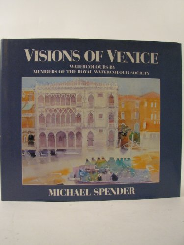 Visions of Venice: Spender, Michael