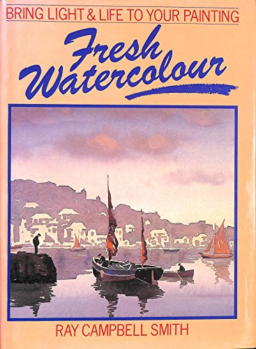 9780715397916: Fresh Watercolour: Bring Light and Life to Your Painting