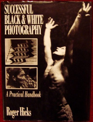 SUCCESSFUL BLACK & WHITE PHOTOGRAPHY: A PRACTICAL HANDBOOK.