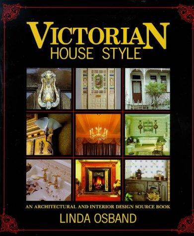 9780715398418: Victorian House Style: An Architectural and Interior Design Sourcebook