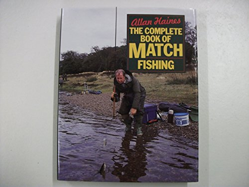 9780715399088: The Complete Book of Match Fishing