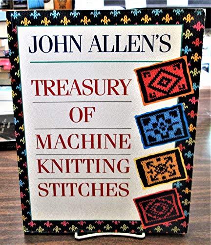 9780715399101: John Allen's Treasury of Machine Knitting Stitches (David & Charles craft book)