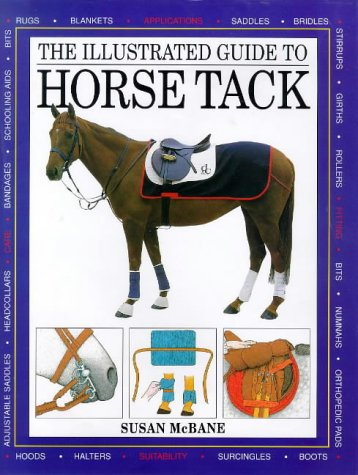 The Illustrated Guide to Horse Tack (0715399470) by McBane, Susan