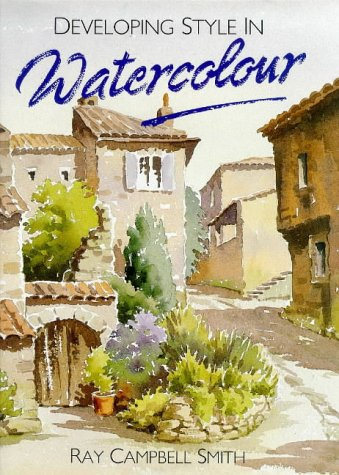 Developing Style in Watercolour (071539956X) by Smith, Ray Campbell