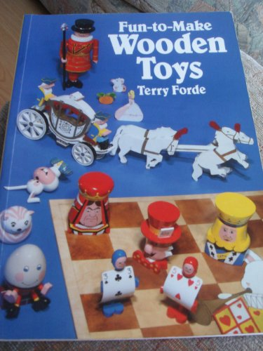 Fun-To-Make Wooden Toys: Forde, Terry
