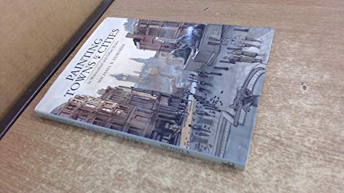 9780715399774: Painting Towns and Cities: In Watercolour and Other Media