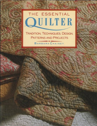 9780715399859: The Essential Quilter: Tradition, Techniques, Design, Patterns and Projects