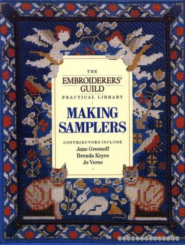Making Samplers: The Embroiderer's Guild Practical Library: Embroiderers' Guild
