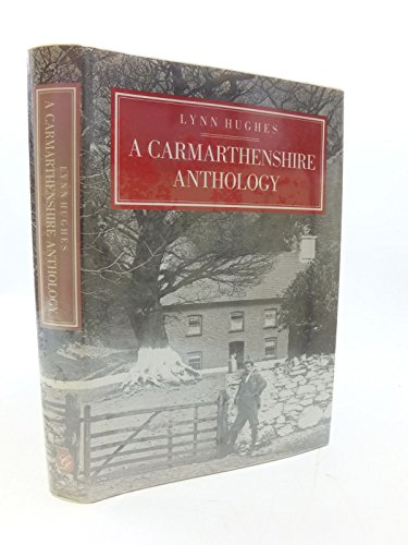 A Carmarthenshire Anthology (SIGNED Copy): Hughes, Lynn