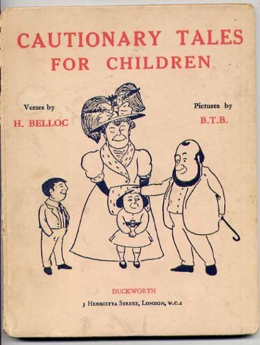 9780715600467: Cautionary tales for children: Designed for the admonition of children between the ages of eight and fourteen years