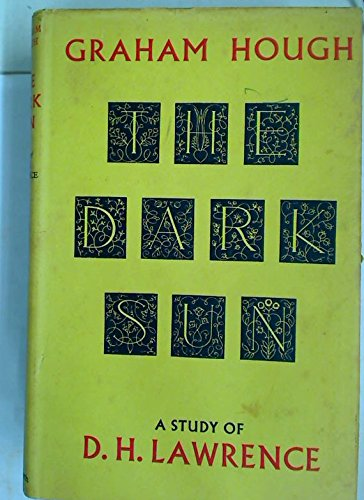 The Dark Sun: A Study of D. H. Lawrence: HOUGH, Graham.