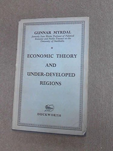 Economic Theory and Under-Developed Regions [First edition]: Myrdal, Gunnar