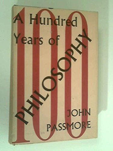 A Hundred Years of Philosophy: Passmore, J