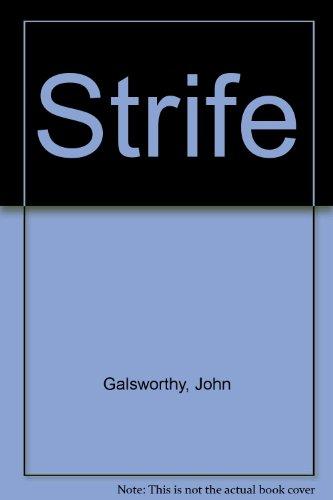 Strife: Galsworthy, John