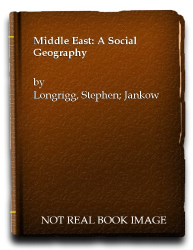 The Middle East, a social geography: Longrigg, Stephen Hemsley