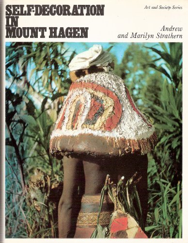 Self-Decoration in Mount Hagen. [Art & Society Series.]