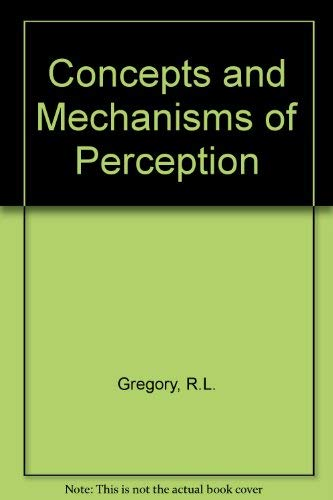 9780715605561: Concepts and Mechanisms of Perception