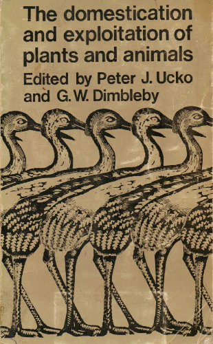 Domestication and Exploitation of Plants and Animals.: Ucko, Peter ; Dimbleby, G W [Eds]