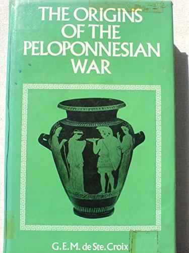 The origins of the Peloponnesian War: Croix, G. E. M De Ste.