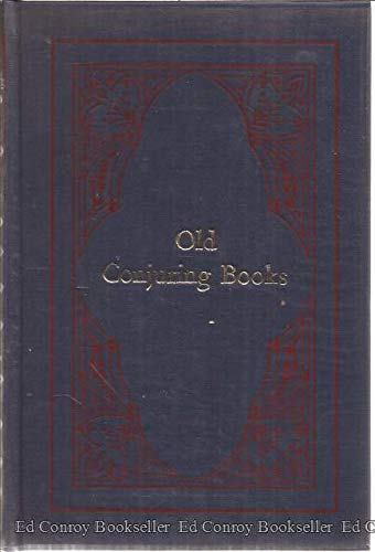 Old Conjuring Books: A Bibliographical and Historical Study with a Supplementary Check-List: Hall, ...